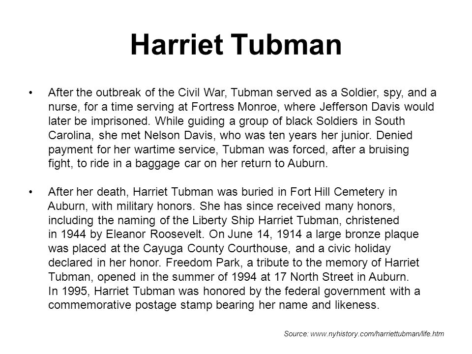 Harriet Tubman After the outbreak of the Civil War, Tubman served as a Soldier, spy, and a.