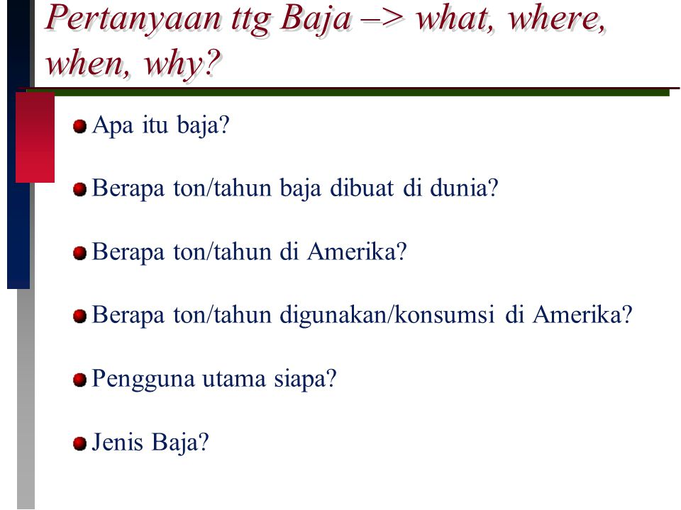 Pertanyaan ttg Baja –> what, where, when, why