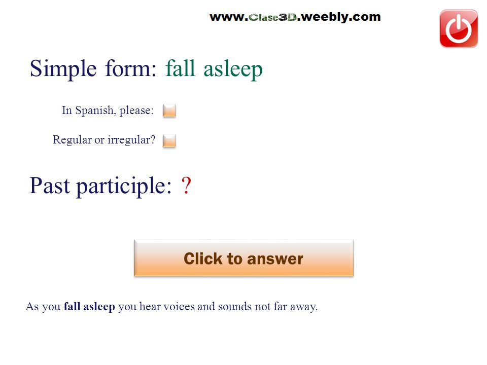 Simple form: fall asleep Past participle: