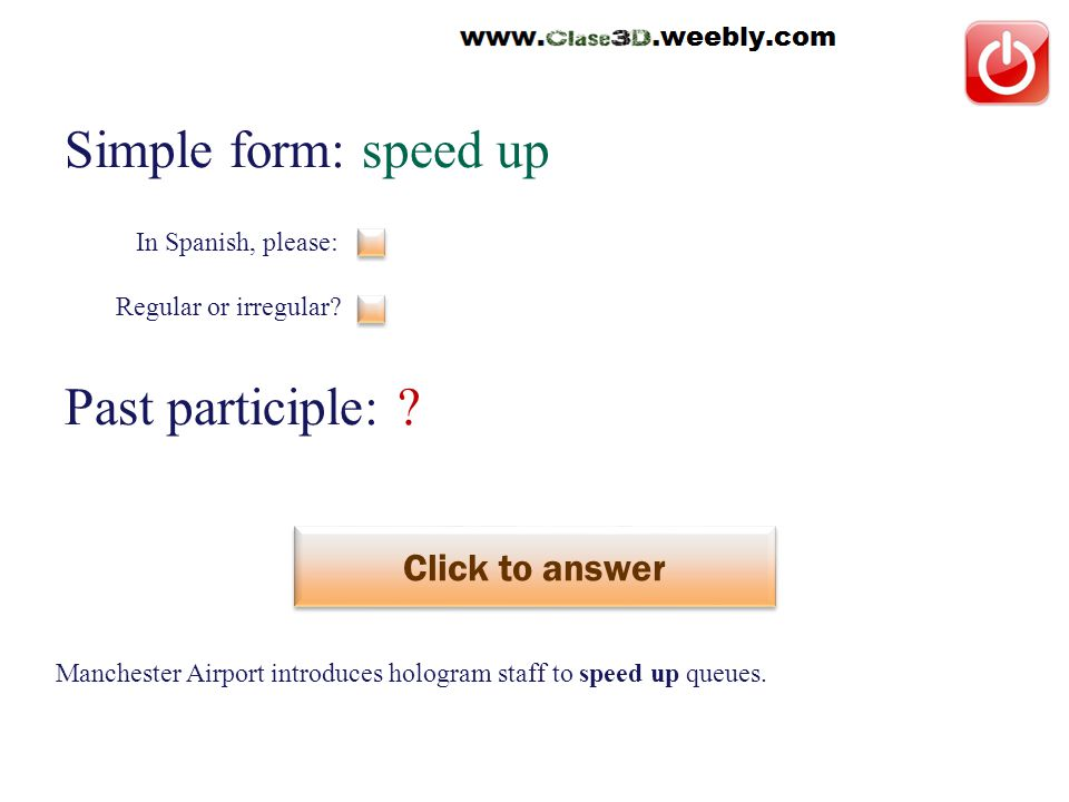 Simple form: speed up Past participle: