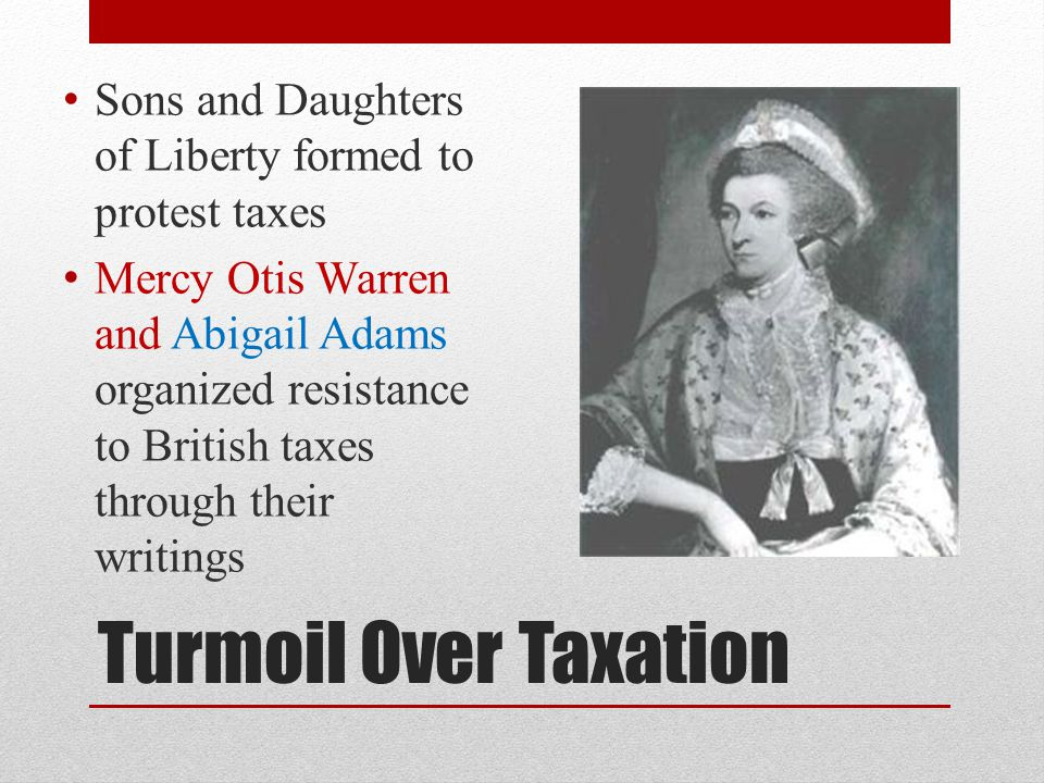 Sons and Daughters of Liberty formed to protest taxes