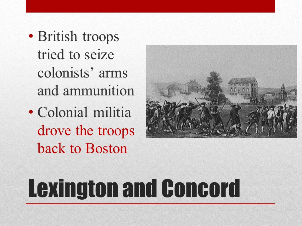 British troops tried to seize colonists' arms and ammunition