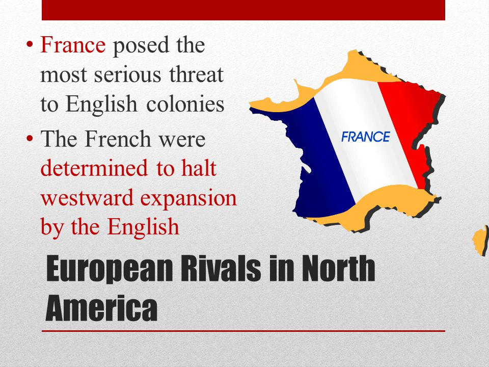 European Rivals in North America