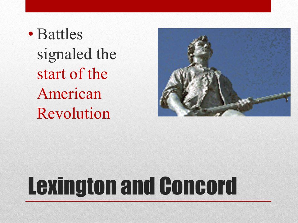 Battles signaled the start of the American Revolution