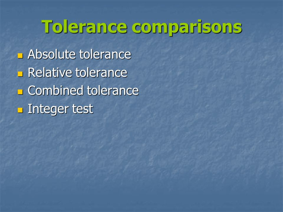 Tolerance comparisons