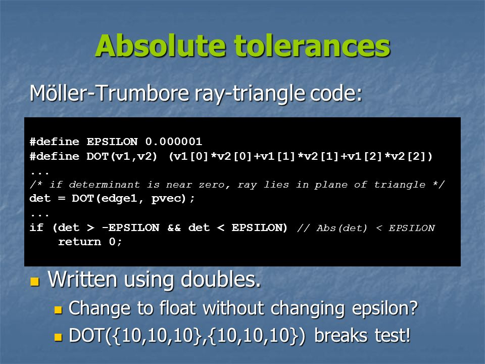 Absolute tolerances Möller-Trumbore ray-triangle code: