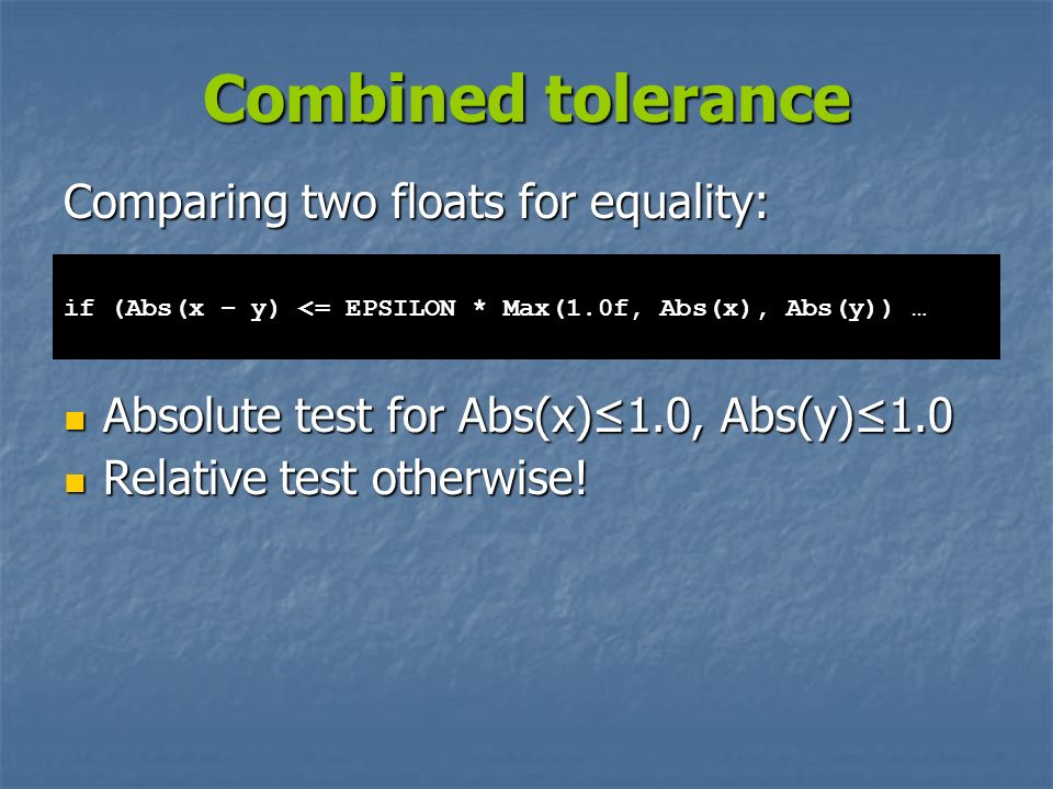Combined tolerance Comparing two floats for equality: