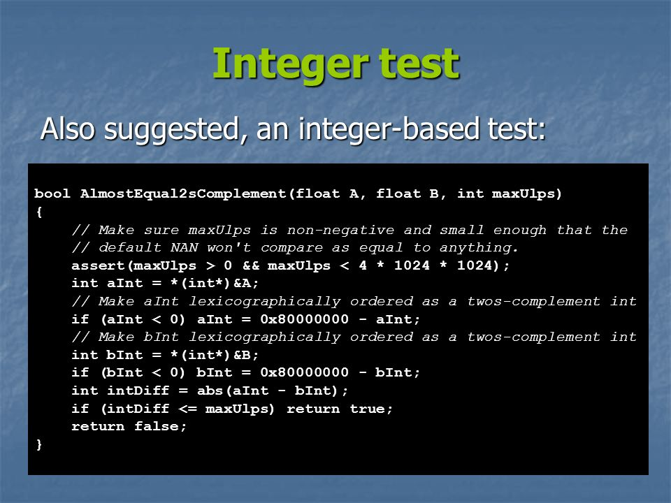 Integer test Also suggested, an integer-based test: