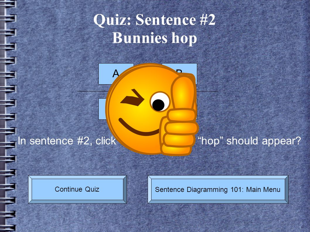 Quiz: Sentence #2 Bunnies hop