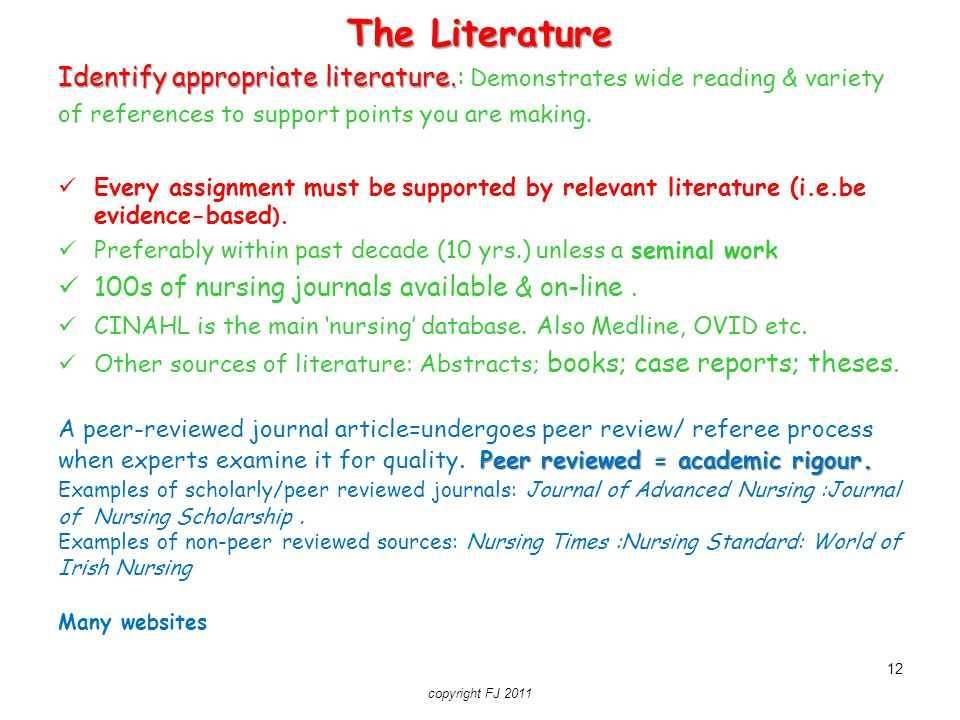 The Literature Identify appropriate literature.: Demonstrates wide reading & variety. of references to support points you are making.