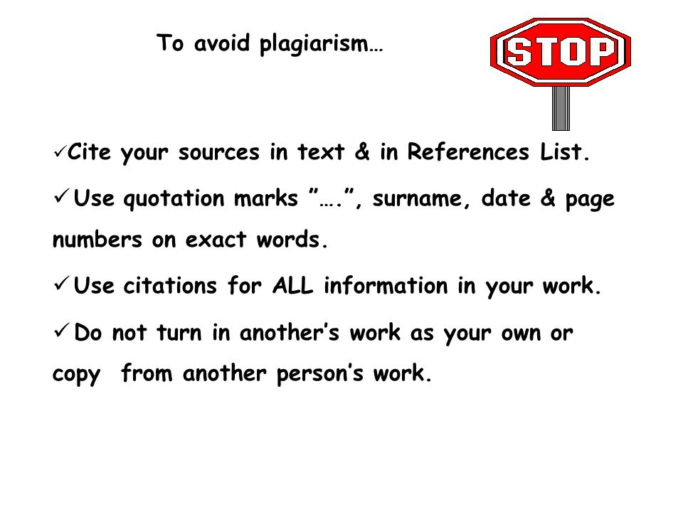 Use quotation marks …. , surname, date & page numbers on exact words.