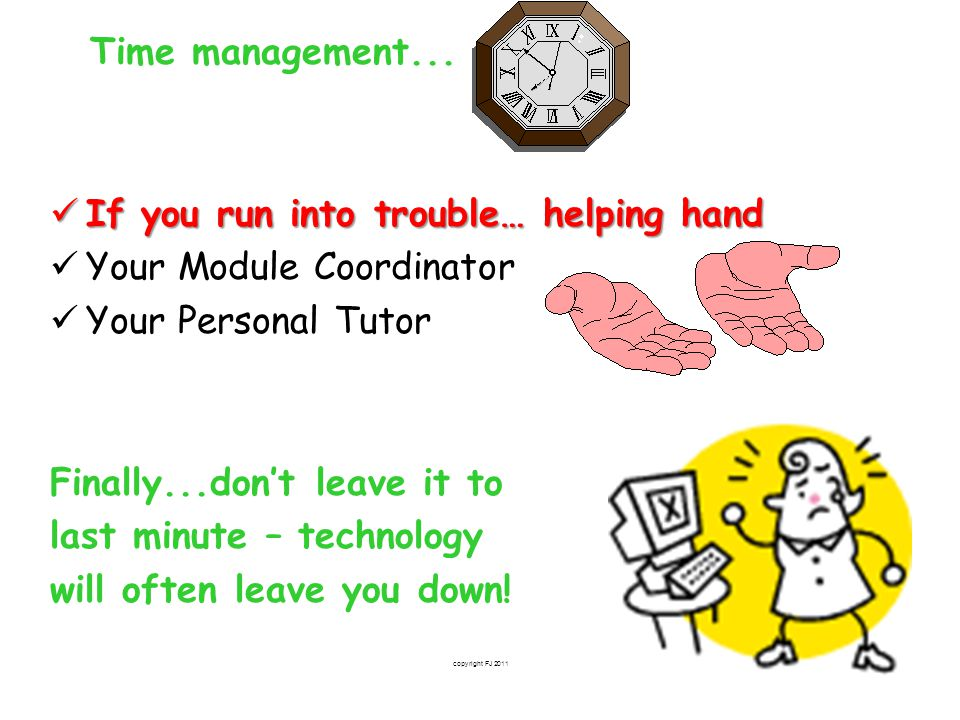 If you run into trouble… helping hand Your Module Coordinator