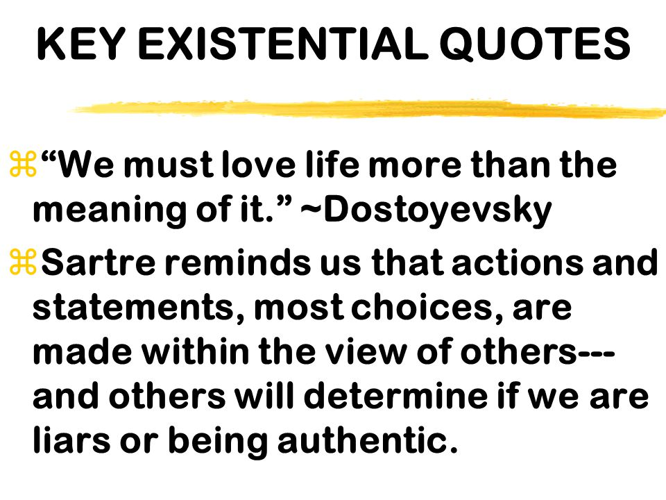 KEY EXISTENTIAL QUOTES