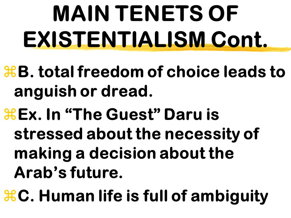 MAIN TENETS OF EXISTENTIALISM Cont.
