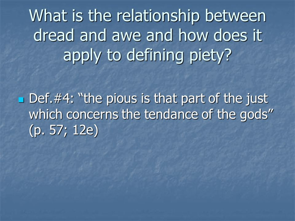 What is the relationship between dread and awe and how does it apply to defining piety
