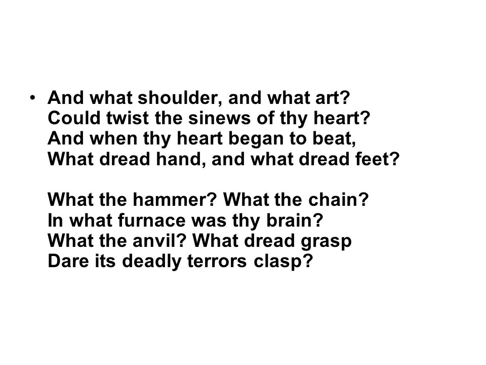 And what shoulder, and what art. Could twist the sinews of thy heart