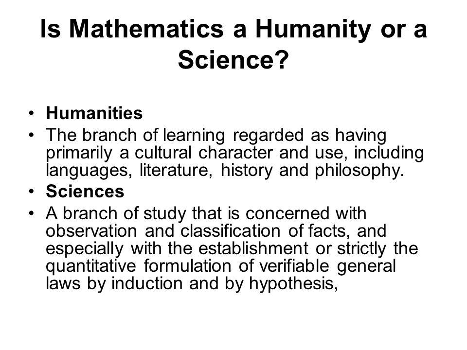 Is Mathematics a Humanity or a Science