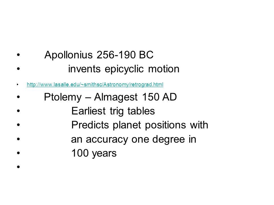 invents epicyclic motion Ptolemy – Almagest 150 AD