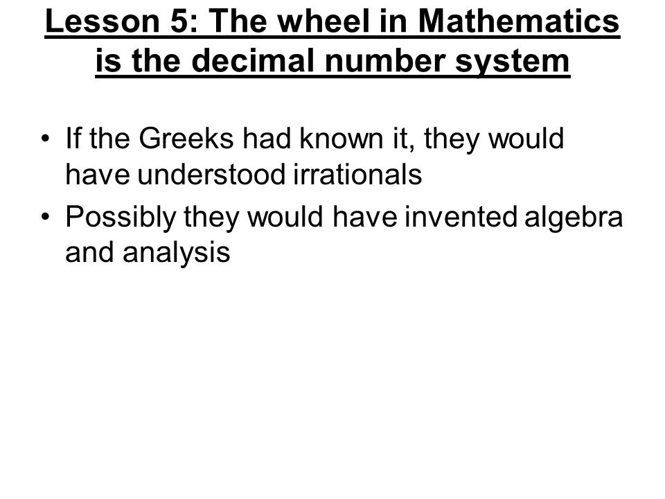 Lesson 5: The wheel in Mathematics is the decimal number system