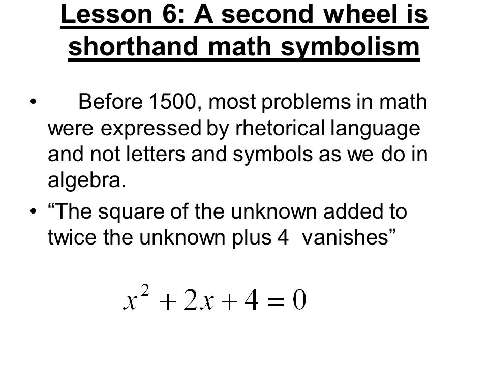 Lesson 6: A second wheel is shorthand math symbolism