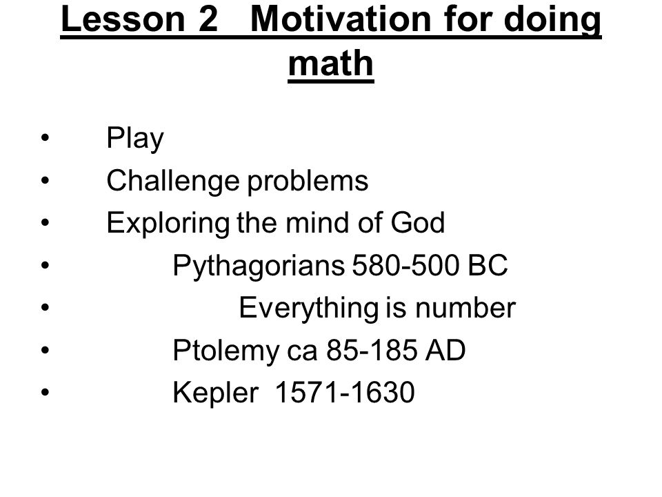 Lesson 2 Motivation for doing math