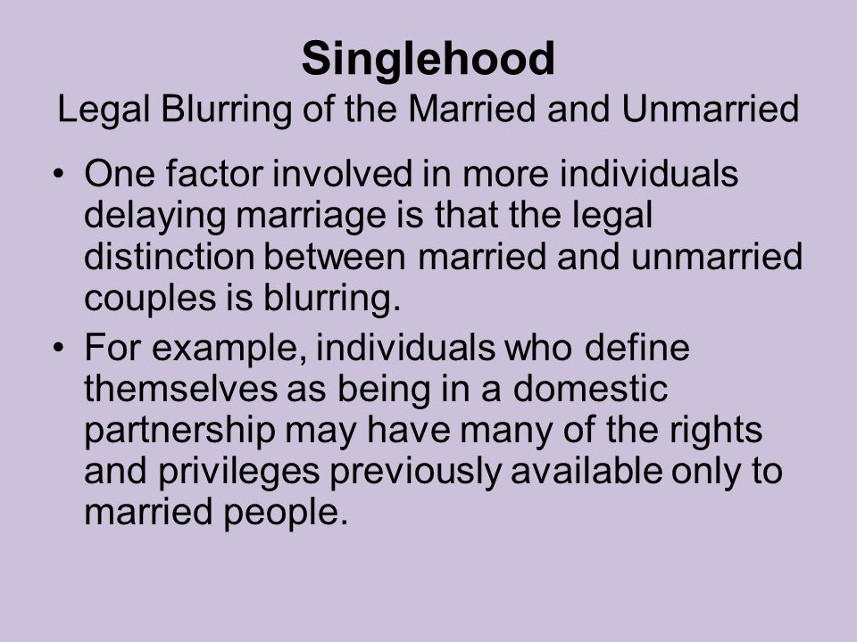 Singlehood Legal Blurring of the Married and Unmarried