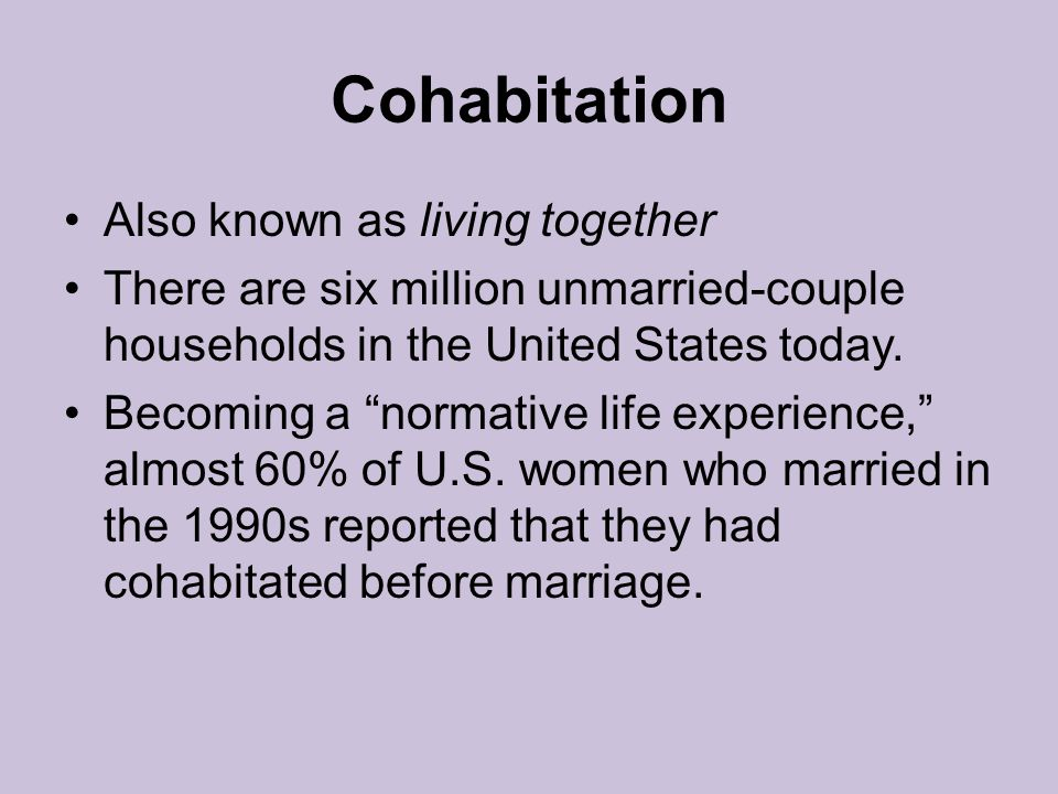 Cohabitation Also known as living together