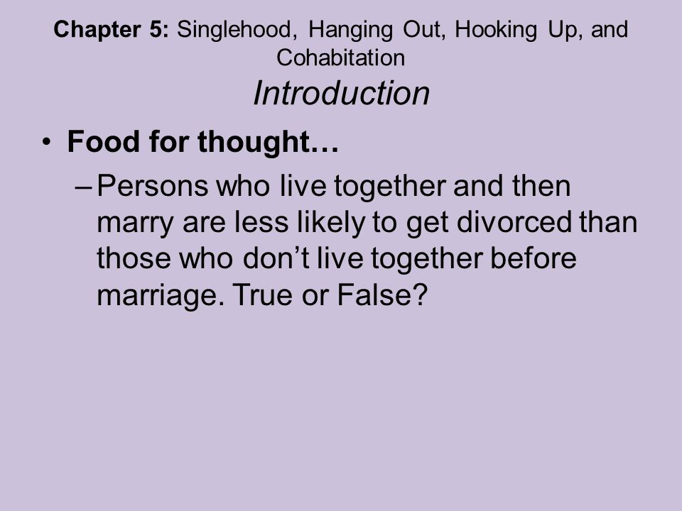 Chapter 5: Singlehood, Hanging Out, Hooking Up, and Cohabitation Introduction