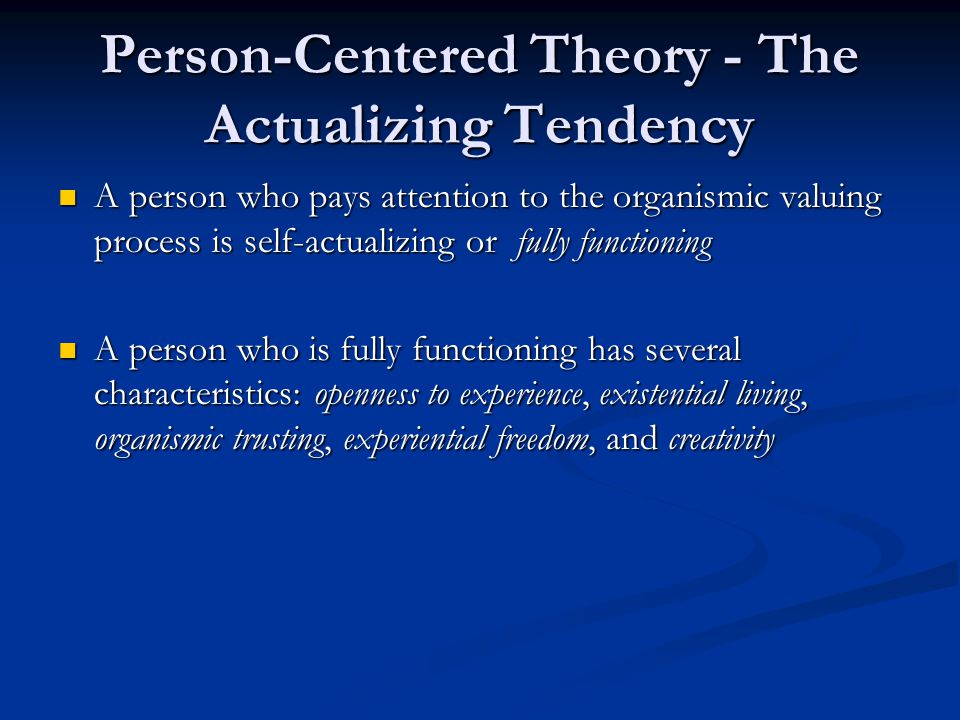 Person-Centered Theory - The Actualizing Tendency