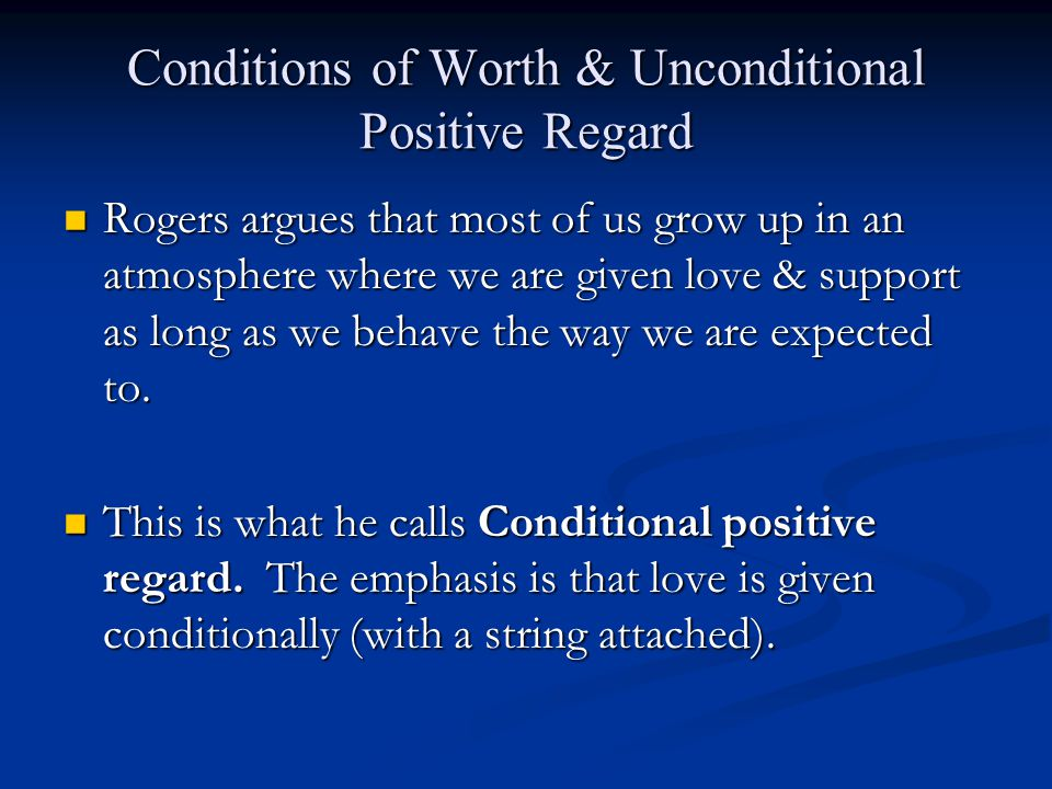 Conditions of Worth & Unconditional Positive Regard