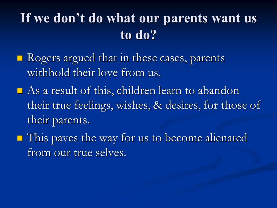 If we don't do what our parents want us to do