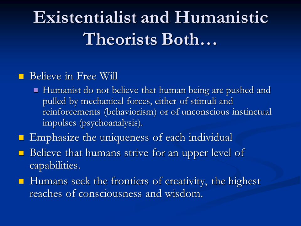 Existentialist and Humanistic Theorists Both…