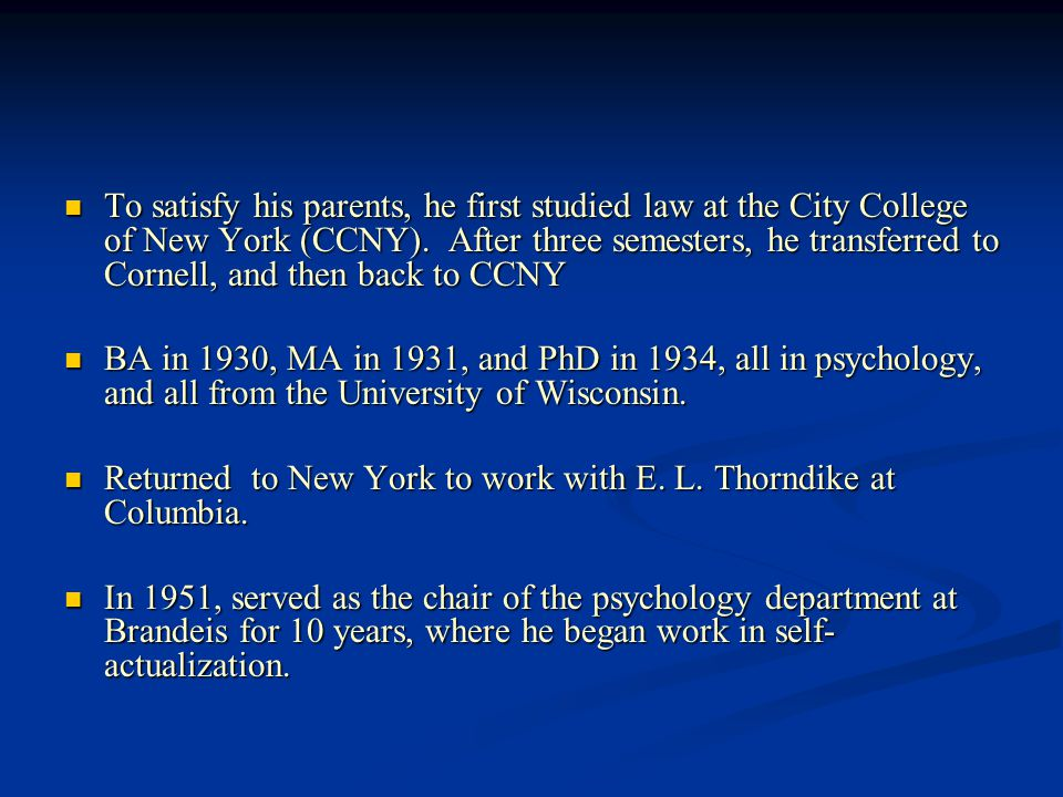 To satisfy his parents, he first studied law at the City College of New York (CCNY). After three semesters, he transferred to Cornell, and then back to CCNY