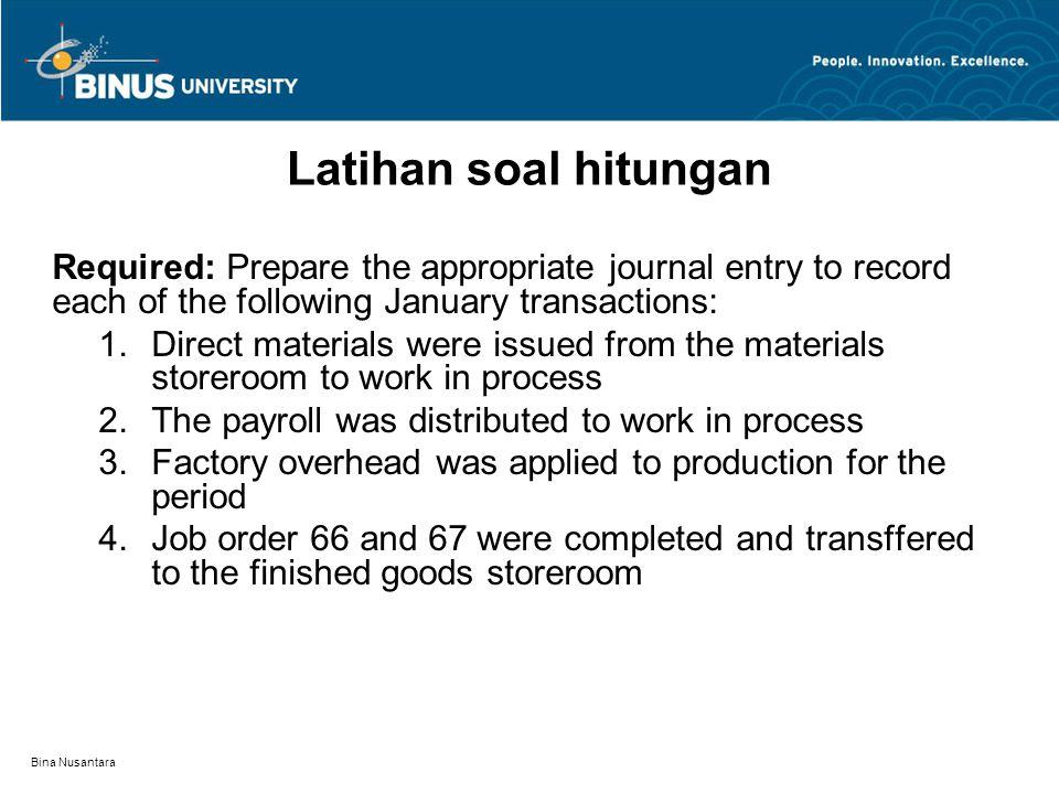 Latihan soal hitungan Required: Prepare the appropriate journal entry to record each of the following January transactions: