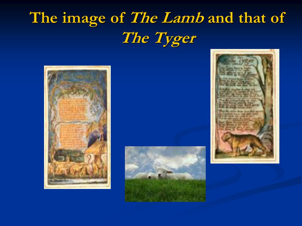 The image of The Lamb and that of The Tyger