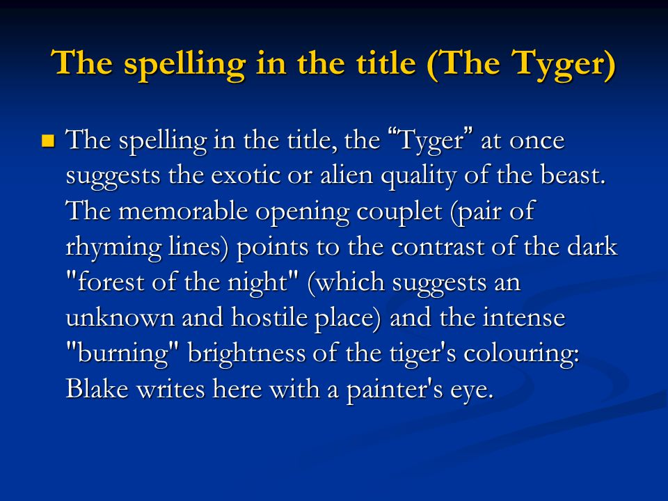 The spelling in the title (The Tyger)