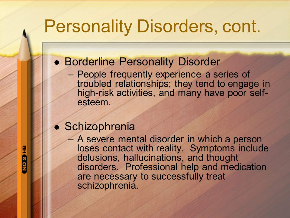 Personality Disorders, cont.