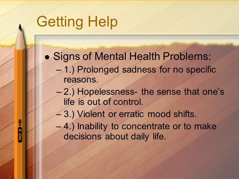 Getting Help Signs of Mental Health Problems: