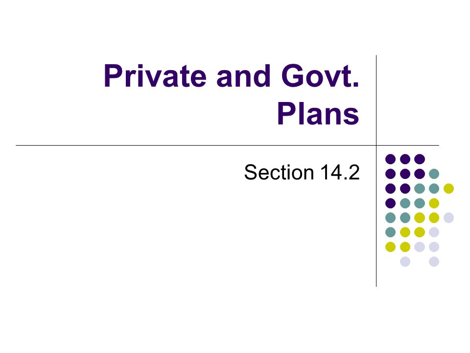 Private and Govt. Plans Section 14.2