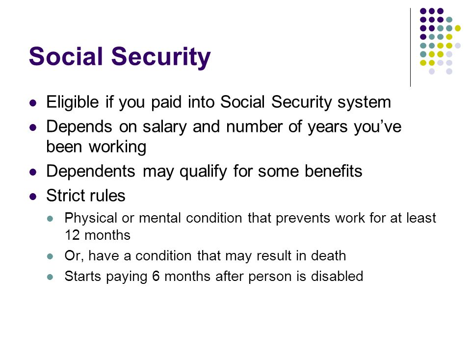 Social Security Eligible if you paid into Social Security system