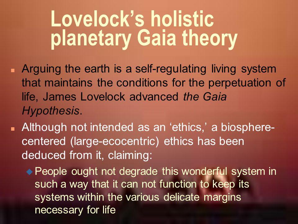Lovelock's holistic planetary Gaia theory