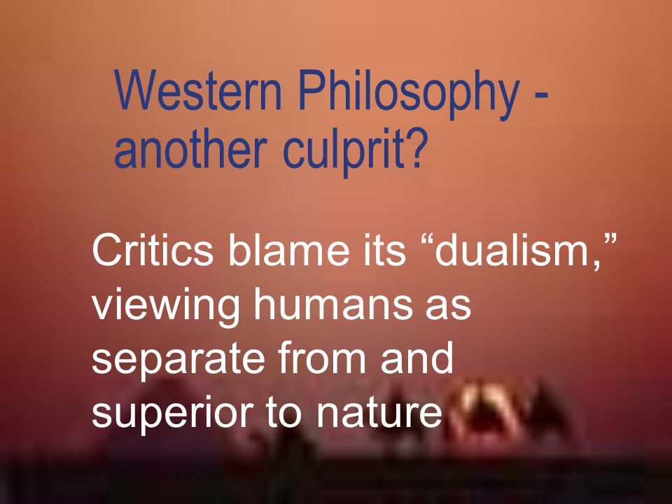 Western Philosophy -another culprit