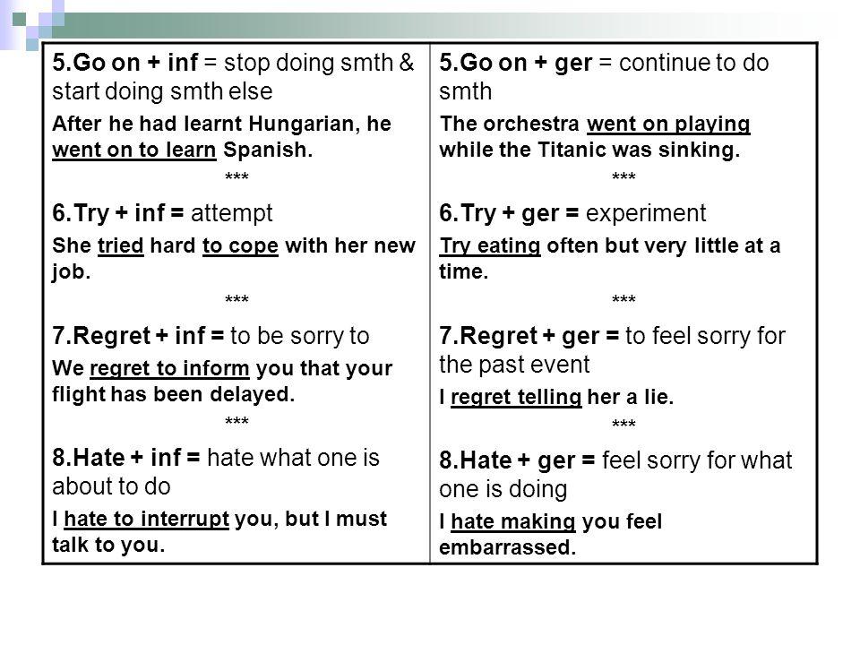5.Go on + inf = stop doing smth & start doing smth else