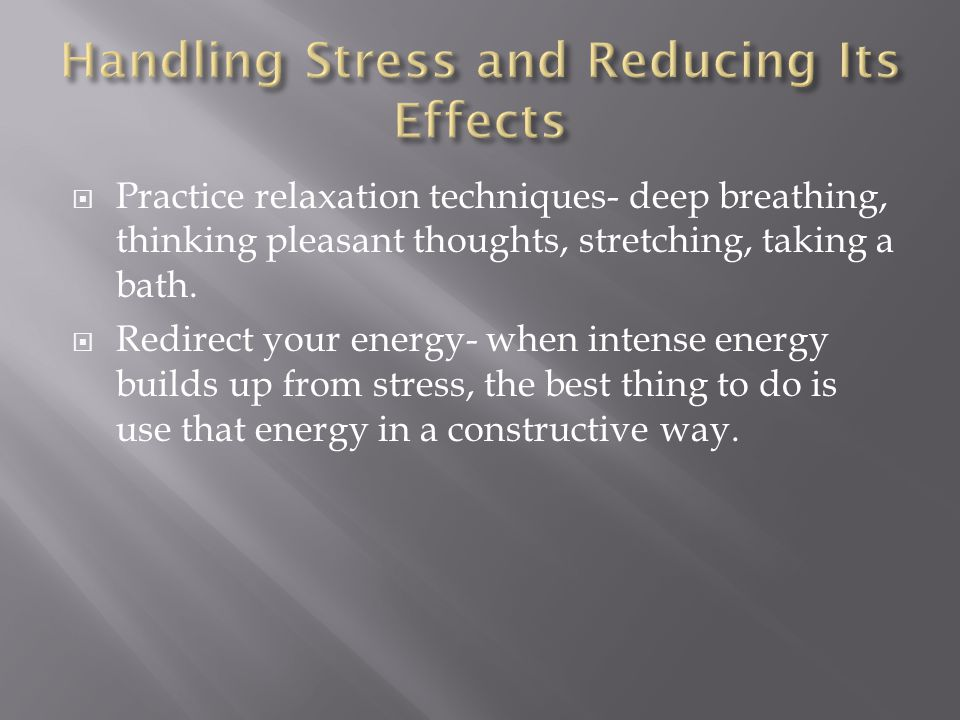 Handling Stress and Reducing Its Effects
