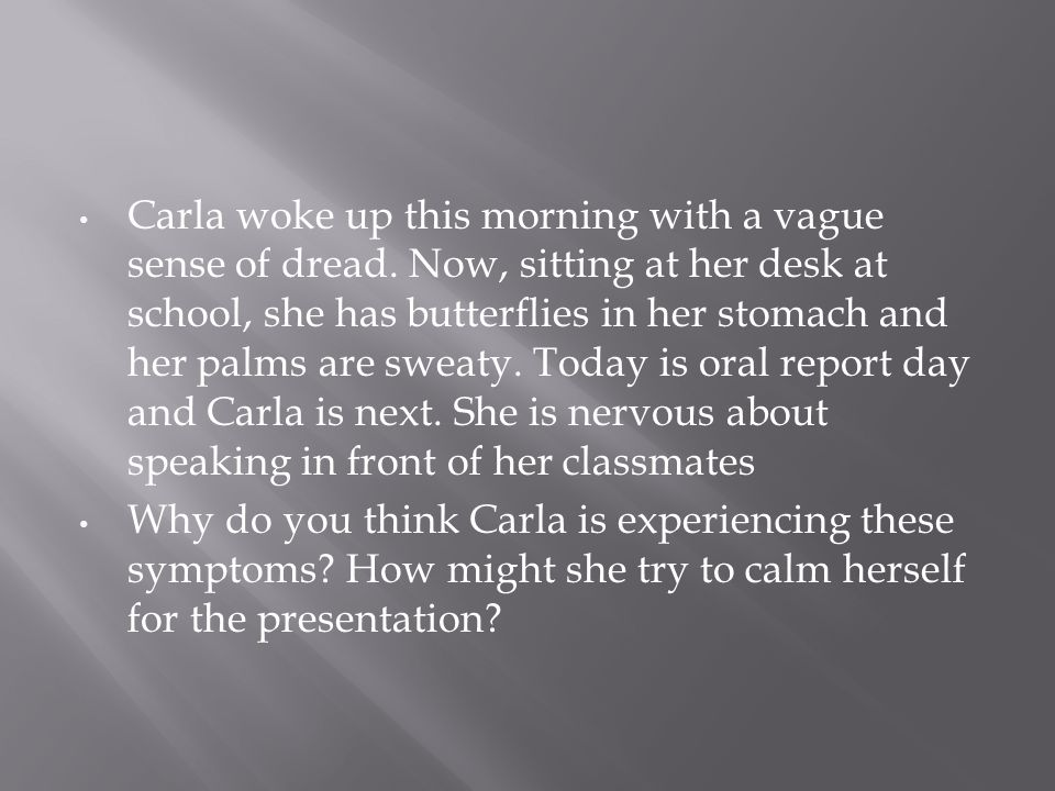 Carla woke up this morning with a vague sense of dread