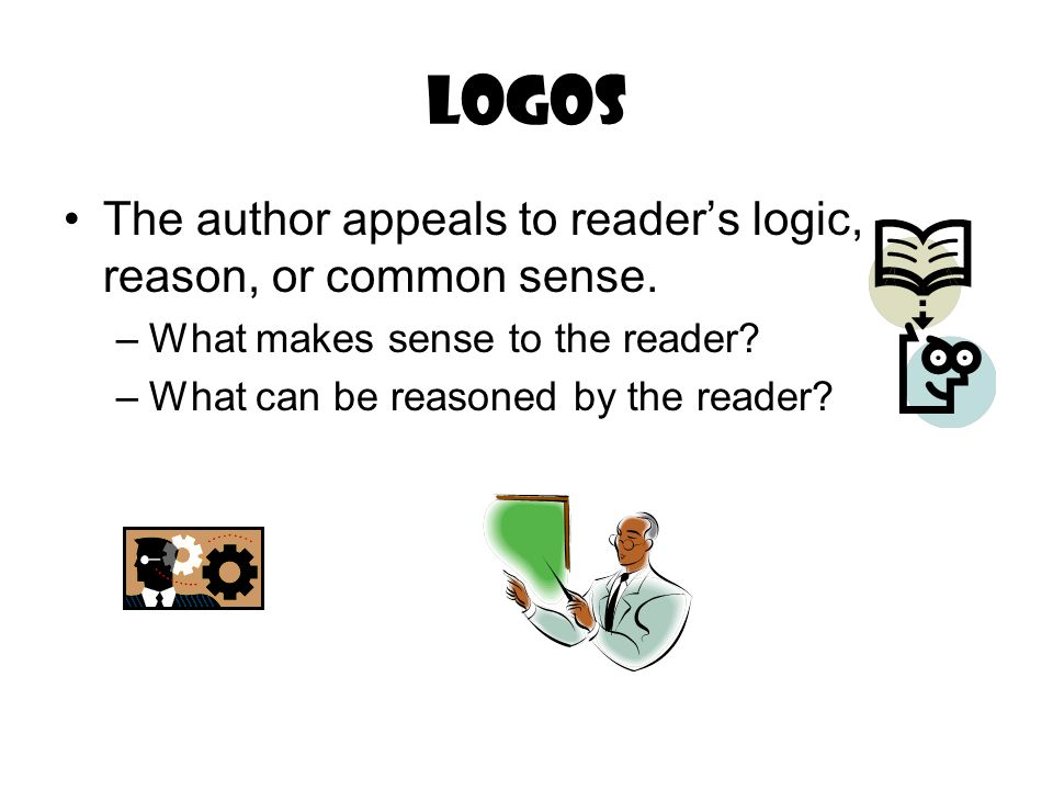 Logos The author appeals to reader's logic, reason, or common sense.