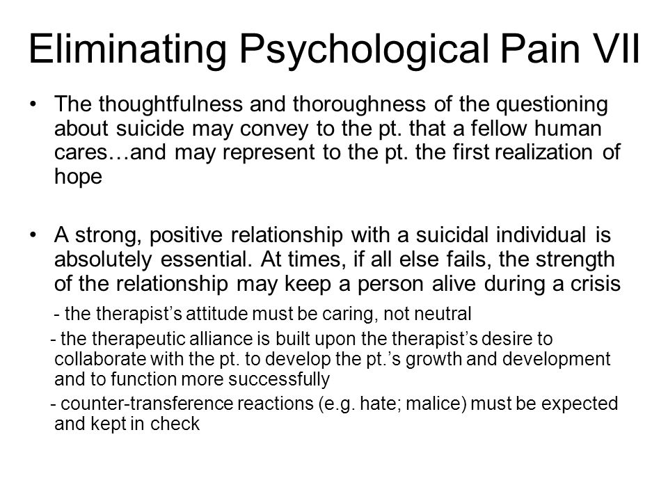 Eliminating Psychological Pain VII
