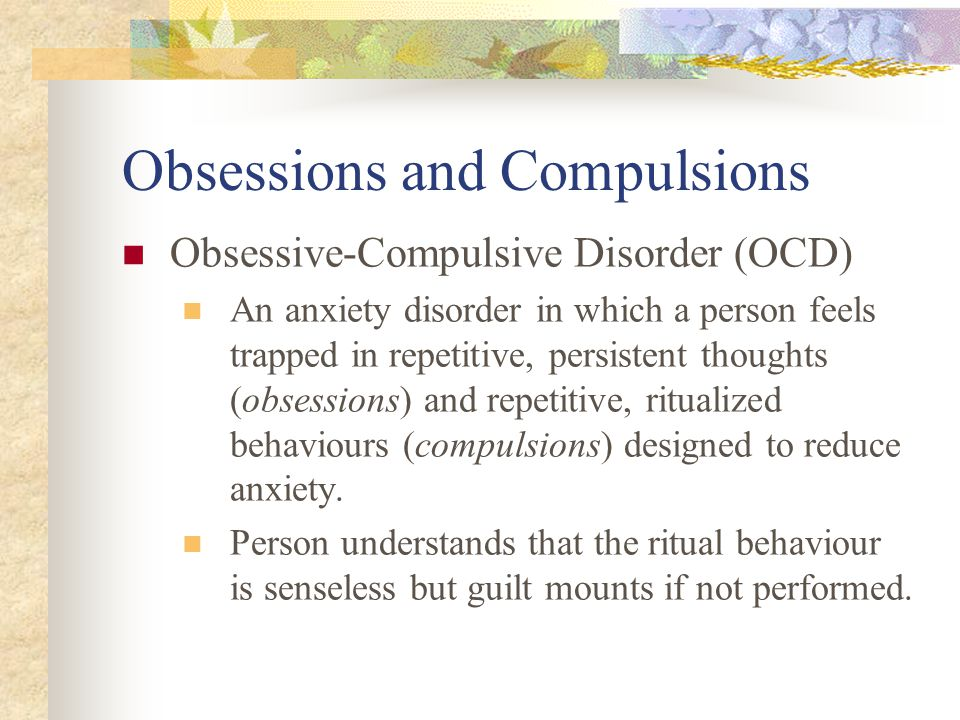 Obsessions and Compulsions