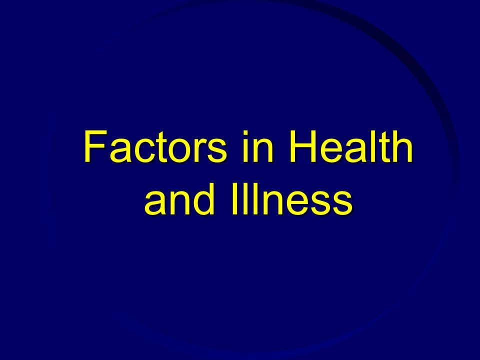 Factors in Health and Illness