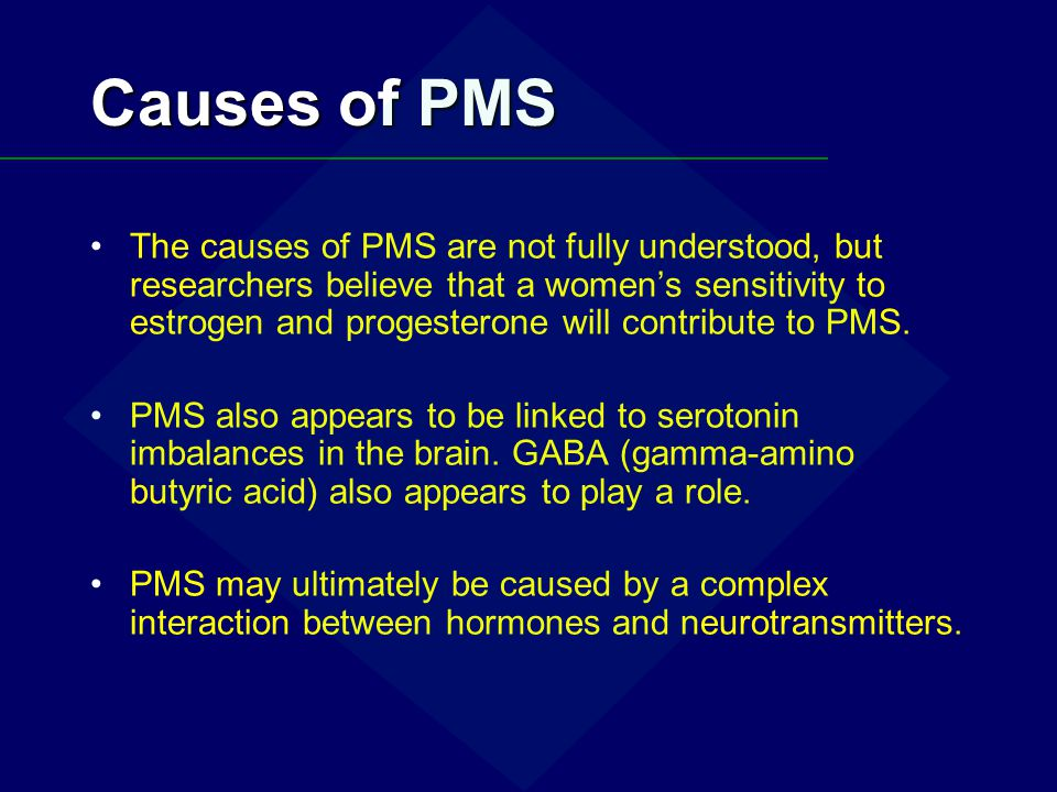Causes of PMS